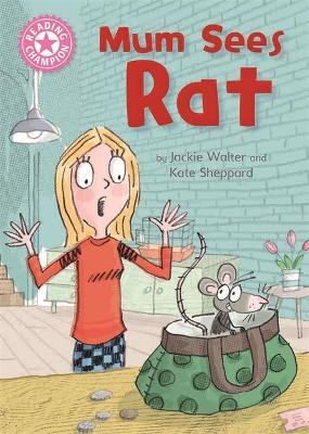 Reading Champion: Mum Sees Rat: Independent Reading Pink 1A