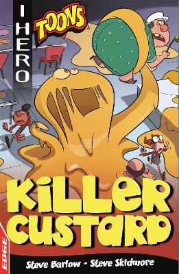 EDGE: I HERO: Toons: Killer Custard