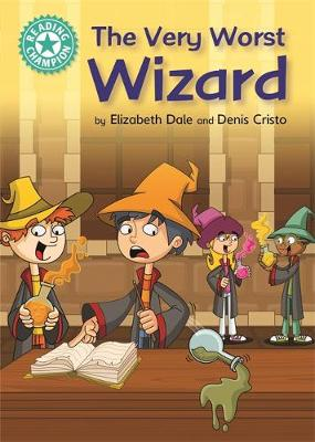 Reading Champion: The Very Worst Wizard: Independent Reading Turquoise 7