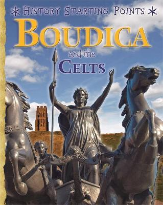 History Starting Points: Boudica and the Celts
