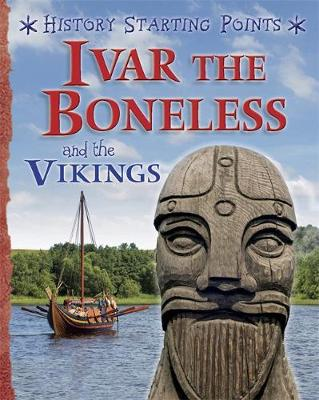 History Starting Points: Ivar the Boneless and the Vikings