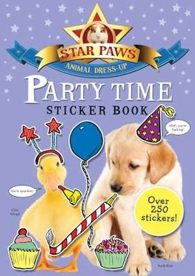 Party Time Sticker Book: Star Paws: An animal dress-up sticker book