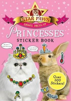Princesses Sticker Book: Star Paws: An animal dress-up sticker book