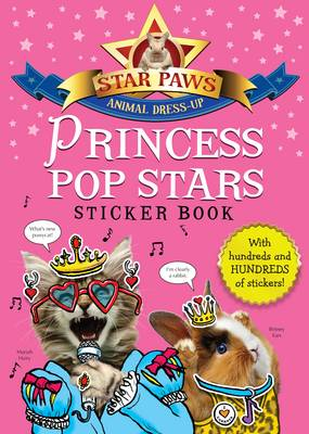 Princess Pop Stars Sticker Book: Star Paws: An animal dress-up sticker book