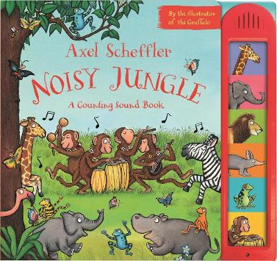 Axel Scheffler Noisy Jungle: A Counting Sound Book