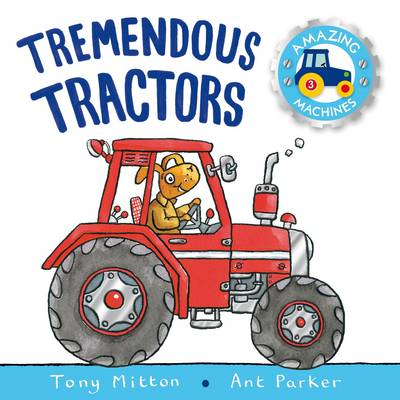 Amazing Machines: Tremendous Tractors: Amazing Machines 3