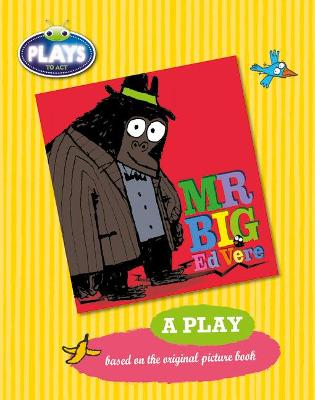 Plays to Act Mr Big: A Play