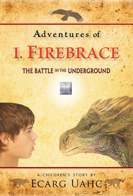 Adventures of I. Firebrace: The Battle in the Underground