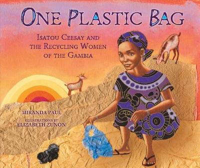 One Plastic Bag: Isatou Ceesay and the Recycling Women of Gambia