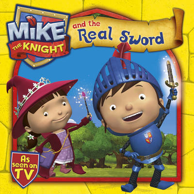 Mike the Knight and the Real Sword