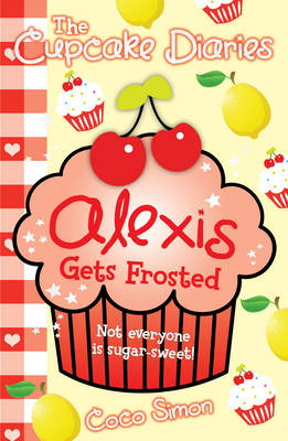 The Cupcake Diaries: Alexis Gets Frosted