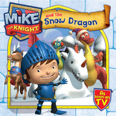 Mike the Knight and the Snow Dragon