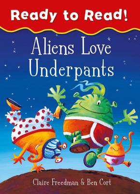 Aliens Love Underpants Ready to Read: Ready to Read