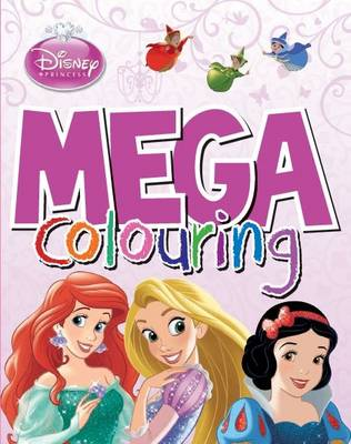 Disney Princess Mega Colouring