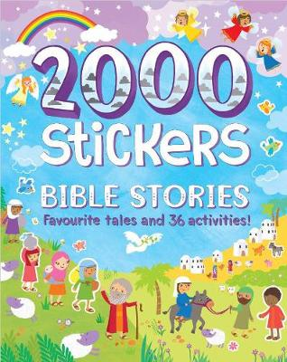 2000 Stickers Bible Stories: Favourite Tales and 36 Activities!
