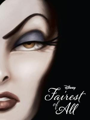 Disney Villains Fairest of All: A Tale of the Wicked Queen