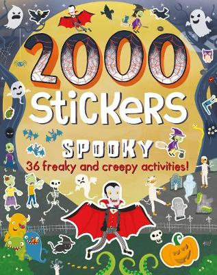 2000 Stickers Spooky: 36 Freaky and Creepy Activities!