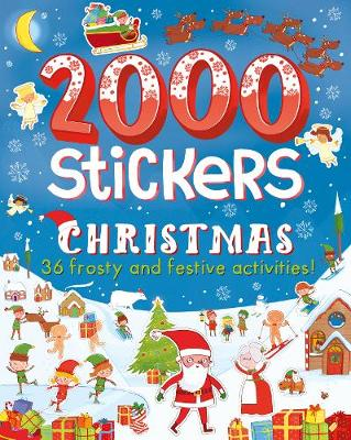 2000 Stickers Christmas: 36 Frosty and Festive Activities!
