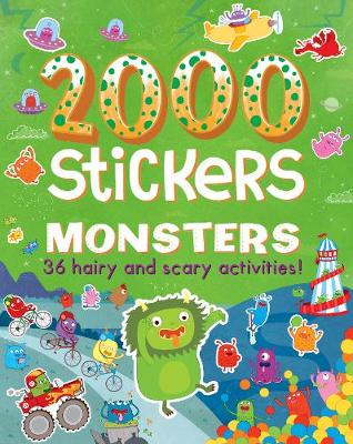 2000 Stickers Monsters: 36 Hairy and Scary Activities!