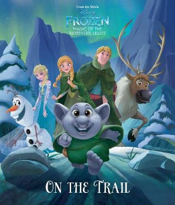 Disney Frozen Magic of the Northern Lights On the Trail