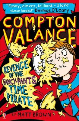 Compton Valance (4): Revenge of the Fancy-Pants Time Pirate