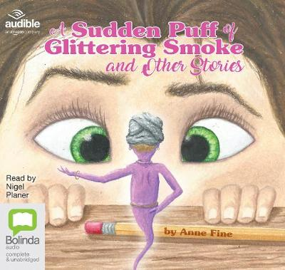 A Sudden Puff of Glittering Smoke and Other Stories