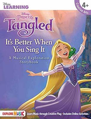 Tangled: It s Better When You Sing It - A Musical Exploration Storybook
