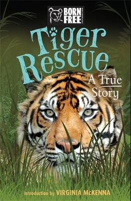 Born Free: Tiger Rescue: A True Story