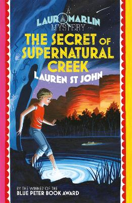 Laura Marlin Mysteries: The Secret of Supernatural Creek: Book 5