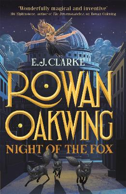 Rowan Oakwing: Night of the Fox: Book 2