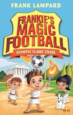 Frankie's Magic Football: Olympic Flame Chase: Book 16