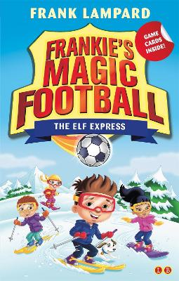 Frankie's Magic Football: The Elf Express: Book 17