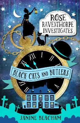 Rose Raventhorpe Investigates: Black Cats and Butlers: Book 1