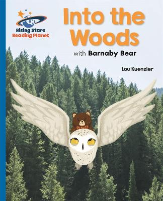 Reading Planet - Into the Woods with Barnaby Bear - Blue: Galaxy