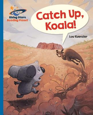 Reading Planet - Catch Up, Koala! - Blue: Galaxy
