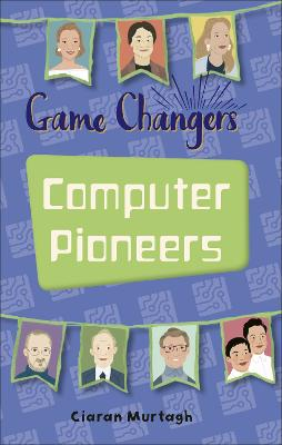 Reading Planet KS2 - Game-Changers: Computer Pioneers - Level 3: Venus/Brown band