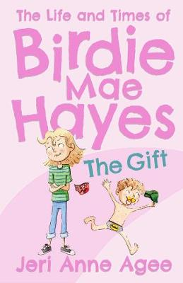 The Gift: The Life and Times of Birdie Mae Hayes #1