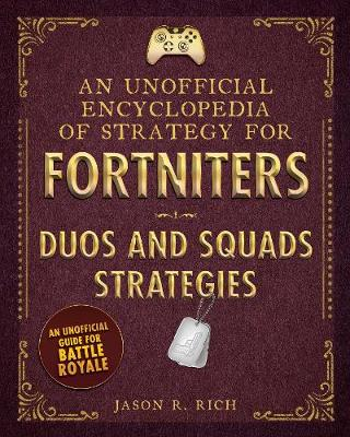 An Unofficial Encyclopedia of Strategy for Fortniters: Duos and Squads Strategies