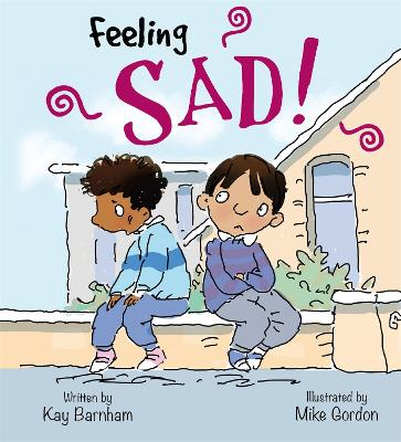 Feelings and Emotions: Feeling Sad