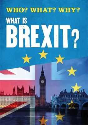 Who? What? Why?: What is Brexit?