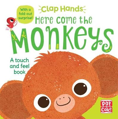 Clap Hands: Here Come the Monkeys: A touch-and-feel board book with a fold-out surprise