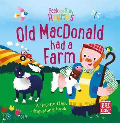 Peek and Play Rhymes: Old Macdonald had a Farm: A baby sing-along board book with flaps to lift