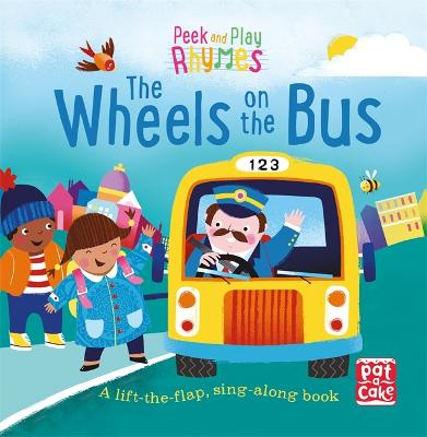 Peek and Play Rhymes: The Wheels on the Bus: A baby sing-along board book with flaps to lift