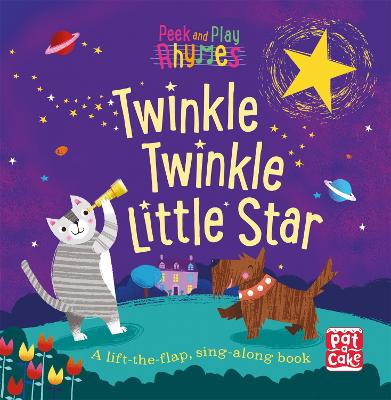 Peek and Play Rhymes: Twinkle Twinkle Little Star: A baby sing-along board book with flaps to lift