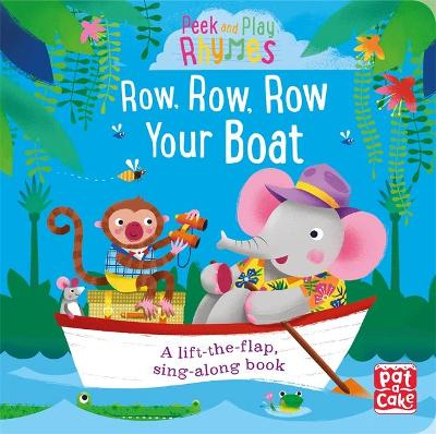 Peek and Play Rhymes: Row, Row, Row Your Boat: A baby sing-along board book with flaps to lift