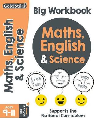 Gold Stars Maths, English & Science Big Workbook Ages 9-11 Key Stage 2: Supports the National Curriculum