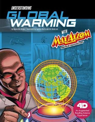 Graphic Science 4D: Understanding Global Warming with Max Axiom Super Scientist: 4D An Augmented Reading Science Experience