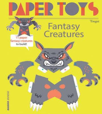 Paper Toys - Fantasy Creatures: 11 Paper Fantasy Creatures to Build