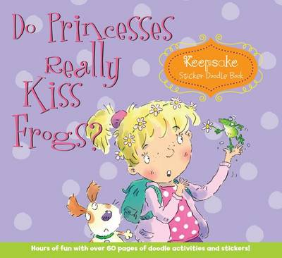 Do Princesses Really Kiss Frogs?: Keepsake Sticker Doodle Book