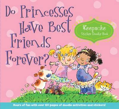 Do Princesses Have Best Friends Forever?: Keepsake Sticker Doodle Book